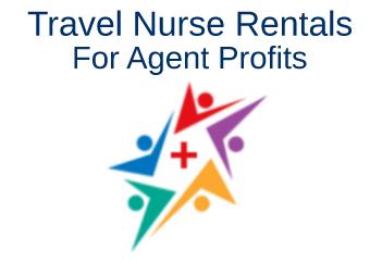 Travel Nurse Rentals for Agent Profits